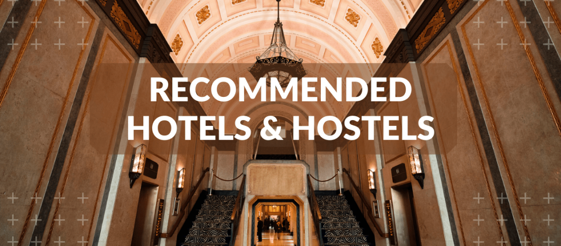 Recommended Hotels and Hostels