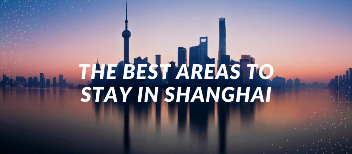 The best area to stay in Shanghai