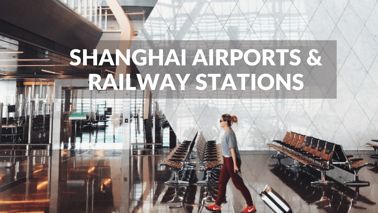 Shanghai Airports and Railway Stations